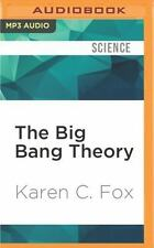The Big Bang Theory : What It Is, Where It Came from, and Why It Works by...