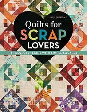 Quilts for Scrap Lovers: 16 Projects Simple Squares--Judy Gauthier Quilting