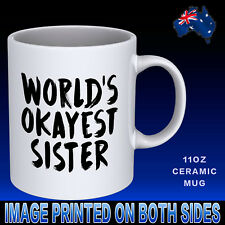 Worlds Okayest Sister Coffee Mug Cup Funny Novelty Gift Idea Office Work 11oz