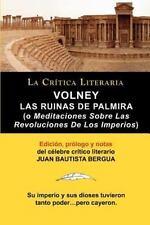 Volney : Las Ruinas de Palmira o Meditaciones Sobre Las Revoluciones de Los...