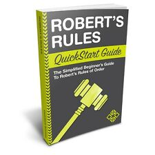 Robert's Rules QuickStart Guide - Bring the Room to Order!