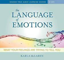 NEW The Language of Emotions: What Your Feelings Are Trying to Tell You