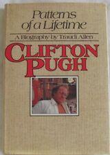 Patterns of a Lifetime, Biography Clifton Pugh, Signed by Clifton Pugh, T Allen