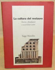 ARCHITETTURA ARTE - La Cultura del Restauro, Teorie e fondatori - Marsilio 1996