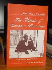 John Henry Rutledge: The Ghost of Hampton Plantation, 1750s-1830 Santee River SC