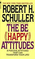 The Be (Happy) Attitudes: 8 Positive Attitudes That Can Transform Your Life by R