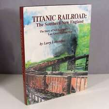 NEW ENGLAND'S GREAT RAILROAD WAR: Titanic Railroad by Lowenthal - FREE SHIPPING