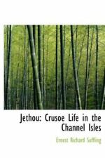 Jethou: Crusoe Life In The Channel Isles: By Ernest Richard Suffling