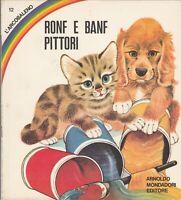 Fiaba Mondadori - Ronf e Banf pittori - Serie Arcobaleno - 1969