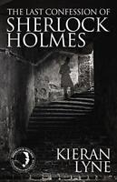 The Last Confession of Sherlock Holmes by Lyne, Kieran | Paperback Book | 978178
