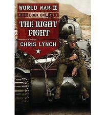 B01F9Q6NEG World War II Book 1: The Right Fight by Chris Lynch (2014-01-07)