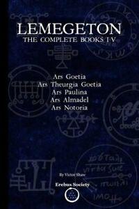 Lemegeton: The Complete Books I-V: Ars Goetia, Ars Theurgia Goetia, Ars Paulina,
