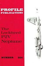 LOCKHEED P2V NEPTUNE: PROFILE PUBS No.204/ NEW PRINT AUGMENTED FACSIMILE EDITION