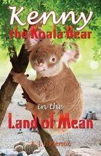 Kenny the Koala Bear in the Land of Mean by Pierson, A. J. J. -Paperback