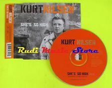 CD Singolo KURT NILSEN She's so high 2004 BMG  82876597292  mc dvd (S11*)