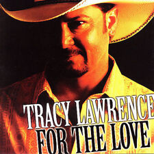 For the Love by Tracy Lawrence (CD, Mar-2010, Rocky Comfort)