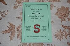 Large Deluxe-Edition Instructions Manual for Singer 127 and 128 Sewing Machines