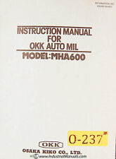 Osaka Kiko Mha600 Okk Automil Operations Maintenanc And Parts Manual