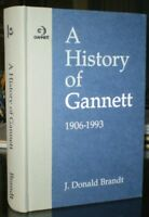 SIGNED, BRANDT, 1st, A HISTORY OF GANNETT 1906-1993, PUBLISHING INDUSTRY HISTORY