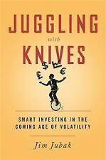 Juggling with Knives: Smart Investing in the Coming Age of Volatility  VeryGood