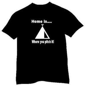 """HOME IS WHERE YOU PITCH IT!"" TENT CAMPING GIFT T SHIRT"