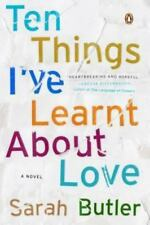 Ten Things I've Learnt About Love: A Novel - VeryGood - Butler, Sarah -