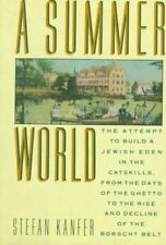 A Summer World: The Attempt to Build a Jewish Eden in the Catskills, from the Da