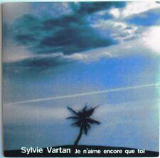 "SYLVIE VARTAN - CD SINGLE PROMO ""JE N'AIME ENCORE QUE TOI"""