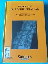 Imagerie du rachis cervical, Cl Argenson, Dosch, Sauramps médical livre médecine