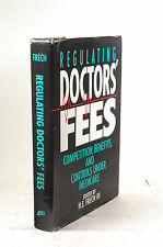 Regulating Doctors' Fees: Competition, Benefits, and Controls Under Medicare (Ae