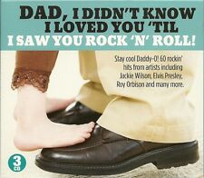 DAD I DIDN'T KNOW I LOVED YOU 'TILL I SAW YOU ROCK 'N' ROLL - 3 CD BOX SET