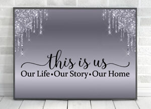 Silver Grey HOME PRINT Our Story This Is Us Glam GLITTER POSTER PICTURE WALL ART
