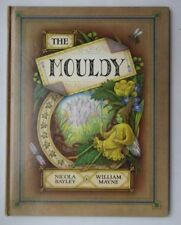 THE MOULDY BY NICOLA BAYLEY & WILLIAM MAYNE HB BOOK 1983