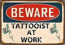 """""""Beware Tattooist at work"""" Metal Sign,Tattoo,Retro,Collectable,Vintage No 685"""