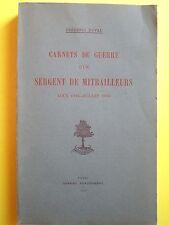 RARE / CARNETS DE GUERRE D UN SERGENT DE MITRAILLEURS   , Guerre 1914-1918