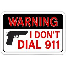 "Warning I Don't Dial 911 9"" x 6"" Metal Sign"