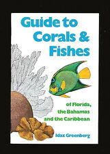 GUIDE TO CORALS & FISHES OF FLORIDA-THE BAHAMAS-THE CARIBBEAN-260 SPECIES-1986