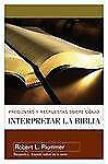 Preguntas y Respuestas Sobre Cómo Interpretar la Biblia by Robert Plummer...