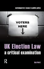 Contemporary Issues in Public Policy: UK Election Law : A Critical...