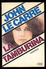 LE CARRE' JOHN LA TAMBURINA MONDADORI 1983 OMNIBUS I° EDIZ.