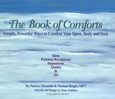The Book of Comforts: Simple, Powerful Ways to Com