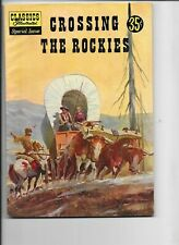 Classics Illustrated #147A  Crossing The Rockies