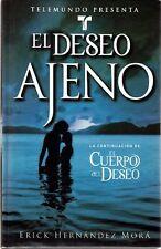 El Deseo Ajeno (La Continuacion de el Cuerpo del D