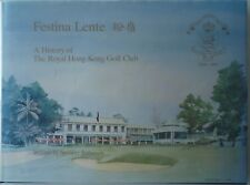 Festina Lente A History of The Royal Hong Kong Golf Club by Spencer Robinson