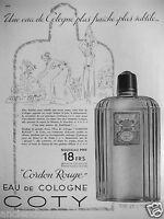 PUBLICITÉ 1934 COTY CORDON ROUGE EAU DE COLOGNE FLACON STILLIGOUTTE