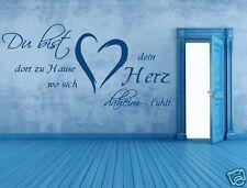 Wandtattoo Zitate ~ Du bist dort zu Hause ...dein Herz  ~ Wandaufkleber 68137