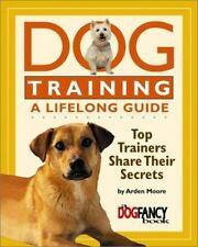 Dog Training a Lifelong Guide: Top Trainers Share Their Secrets