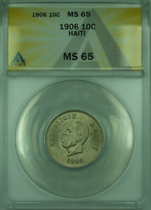 1906 10C Haiti ANACS MS 65 Coin 10 Centimes Copper-Nickel KM#54