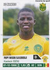 N°269 PAPY MISON DJILOBODJI # SENEGAL FC.NANTES STICKER FOOT 2014 PANINI