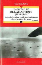 La bataille de l'Atlantique (1939 - 1945) | Guy Malbosc | 2010